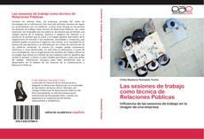 Bookcover of Las sesiones de trabajo como técnica de Relaciones Públicas