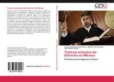 Portada del libro de Tópicos actuales de Derecho en México