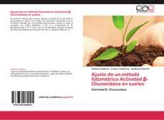 Bookcover of Ajuste de un método fotométrico Actividad β- Glucosidasa en suelos