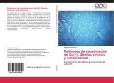 Bookcover of Polímeros de coordinación de Cu(II). Diseño, síntesis y cristalización