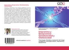 Bookcover of Imipramina y Desipramina: Genotoxicidad y Citotoxicidad