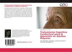 Bookcover of Tratamiento Cognitivo Conductual para la depresión en Adultos Mayores