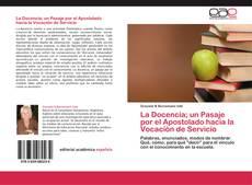 Bookcover of La Docencia; un Pasaje por el Apostolado hacia la Vocación de Servicio