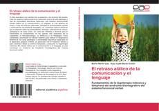 Bookcover of El retraso alálico de la comunicación y el lenguaje
