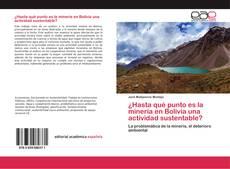 Bookcover of ¿Hasta qué punto es la minería en Bolivia una actividad sustentable?