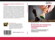 Bookcover of El derecho de resistencia: desobediencia civil o rebelión