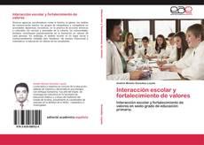 Couverture de Interacción escolar y fortalecimiento de valores