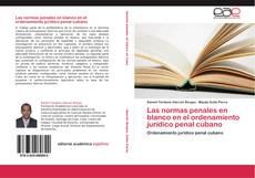 Bookcover of Las normas penales en blanco en el ordenamiento jurídico penal cubano