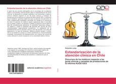 Estandarización de la atención clínica en Chile kitap kapağı