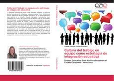 Bookcover of Cultura del trabajo en equipo como estrategia de integración educativa