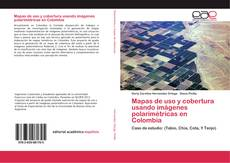 Portada del libro de Mapas de uso y cobertura usando imágenes polarimétricas en Colombia