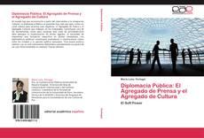 Capa do livro de Diplomacia Pública: El Agregado de Prensa y el Agregado de Cultura