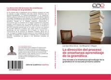 Portada del libro de La dirección del proceso de enseñanza-aprendizaje de la gramática