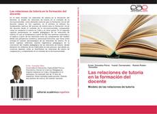 Buchcover von Las relaciones de tutoría en la formación del docente