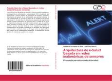 Borítókép a  Arquitectura de e-Salud basada en redes inalámbricas de sensores - hoz
