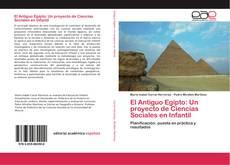 El Antiguo Egipto: Un proyecto de Ciencias Sociales en Infantil kitap kapağı