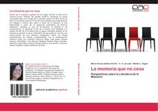 Bookcover of La memoria que no cesa