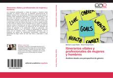 Bookcover of Itinerarios vitales y profesionales de mujeres y hombres