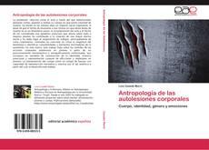Bookcover of Antropología de las autolesiones corporales