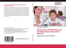 Bookcover of Alcances y limitaciones de la integración educativa básica