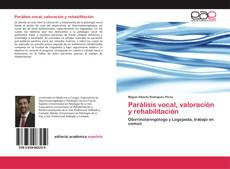 Bookcover of Parálisis vocal, valoración y rehabilitación
