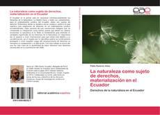 Buchcover von La naturaleza como sujeto de derechos, materialización en el Ecuador