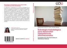Portada del libro de Estrategia metodológica para desarrollar competencias informacionales