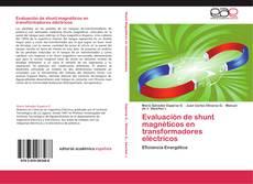 Bookcover of Evaluación de shunt magnéticos en transformadores eléctricos