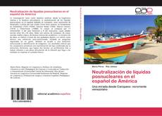 Bookcover of Neutralización de líquidas posnucleares en el español de América