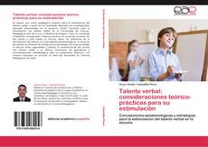 Bookcover of Talento verbal: consideraciones teórico-prácticas para su estimulación