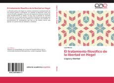 Bookcover of El tratamiento filosófico de la libertad en Hegel