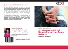 Couverture de La corresponsabilidad ética de los varones frente al aborto