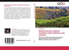 Bookcover of Diferencia de valores morales entre adictos y no adictos