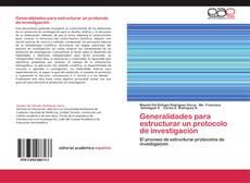 Portada del libro de Generalidades para estructurar un protocolo de investigación