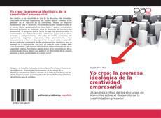 Yo creo: la promesa ideológica de la creatividad empresarial的封面