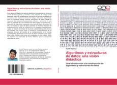 Couverture de Algoritmos y estructuras de datos: una visión didáctica