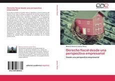 Bookcover of Derecho fiscal desde una perspectiva empresarial