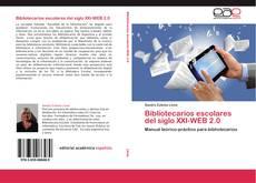 Bookcover of Bibliotecarios escolares del siglo XXI-WEB 2.0