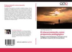 Bookcover of El discernimiento como propuesta pedagógica