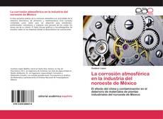 Portada del libro de La corrosión atmosférica en la industria del noroeste de México