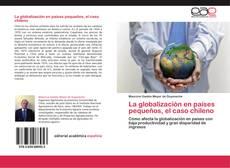 Bookcover of La globalización en países pequeños, el caso chileno