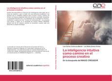 Bookcover of La inteligencia intuitiva como camino en el proceso creativo