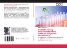 Portada del libro de Cuantificación y caracterización de residuos peligrosos hospitalarios