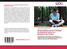 Actividades para trabajar la Historia local en Historia de Cuba的封面