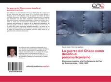 Bookcover of La guerra del Chaco como desafío al panamericanismo