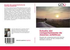 Bookcover of Estudio del comportamiento de mezclas asfálticas