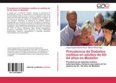 Bookcover of Prevalencia de Diabetes mellitus en adultos de 60-64 años en Medellin