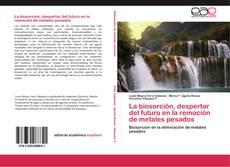 Capa do livro de La biosorción, despertar del futuro en la remoción de metales pesados