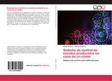 Capa do livro de Sistema de control de eventos producidos en caso de un sismo