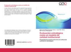 Bookcover of Evaluación estratégica como un modelo de calidad institucional